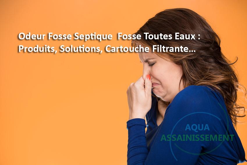 Comment résoudre les mauvaises odeurs d'une installation d'assainissement